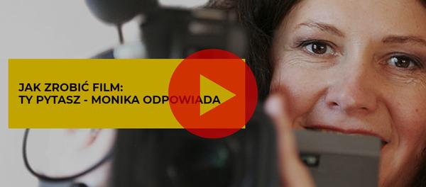 Jak zrobić film Monika Górska